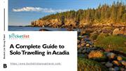 A Complete Guide to Solo Travelling in Acadia