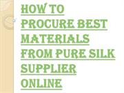 Top Pure Silk Supplier and Changing Public Opinion