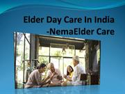 Elder Day Care In India- NemaElder Care