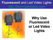 Fluorescent and Led Video Lights