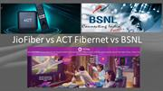 JioFiber vs ACT Fibernet vs BSNL