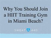 Why You Should Join a HIIT Training Gym in Miami Beach