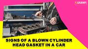 Signs of a blown cylinder head gasket in a car