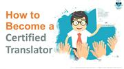 How to become a certified translator?