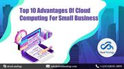 Top 10 Advantages Of Cloud Computing For Small Business (1)