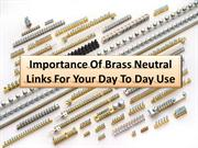 Important Brass neutral links important role & advantage