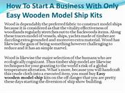 How To Start A Business With Only Easy Wooden Model Ship Kits