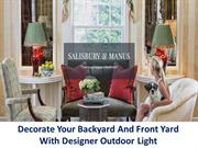 Decorate Your Backyard And Front Yard With Designer Outdoor Light