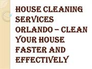 Reasons to Hire the House Cleaning Services Orlando