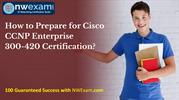 How to Prepare for Cisco CCNP Enterprise 300-420 Certification