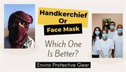 Are Handkerchief Safer Compare to Surgical Mask