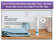 Tips to Find The Best Moisturizing Skin Cream – You Must Choose Skin C