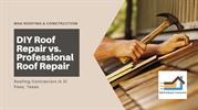DIY Roof Repair vs. Professional Roof Repair