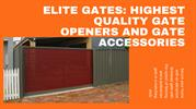 Elite Gates_ Highest Quality Gate Openers and Gate Accessories