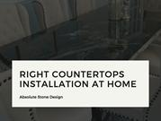Right Countertops Installation at Home