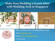Make Your Wedding a Grand Affair with Wedding Arch in Singapore
