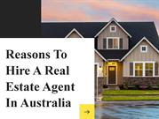 Reasons To Hire A Higher A Real Estate Agent In Australia