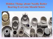 Hidden Things about Needle Roller Bearing Everyone Should Know