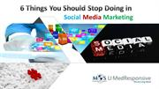 6 Things You Should Stop Doing in Social Media Marketing