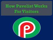 How Pavelist Works For Visitors