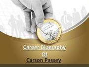 Career Biography Of Carson Passey