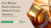 Fort Walton Beach Defective Medical Device Attorneys