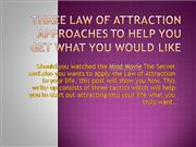 three Law of Attraction Approaches to Help You