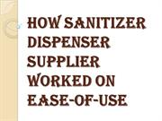 How Sanitizer Dispenser Supplier Helps Families Stay Safe, Healthy