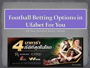 Football Betting Options in Ufabet For You - All You Need to Know Abou
