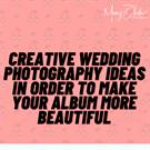 Creative Wedding Photography Ideas in order to Make Your Album More Be