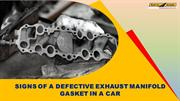 Signs of a defective exhaust manifold gasket in a car