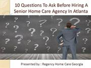10 Questions To Ask Before Hiring A Senior Home Care Agency In Atlanta