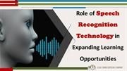 Role of Speech Recognition Technology in Expanding Learning Opportunit