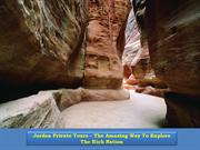 Jordan Private Tours – The Amazing Way To Explore The Rich Nation
