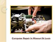 Computer Repair In Missouri St Louis - Get A Properly Working Computer