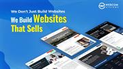 We Don't Just Build Websites, We Build Websites That SELLS