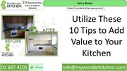 Utilize These 10 Tips to Add Value to Your Kitchen