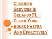 When you Should Hire the Best Cleaning Services in Orlando FL?