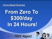 From Zero to $300 day in 24 hours Make Money Online
