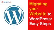 Migrating your Website to WordPress Easy Steps