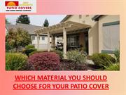 Which Material You Should Choose For Your Patio Cover