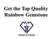 Get the Top Quality Rainbow Gemstone