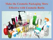 Make the Cosmetic Packaging More Effective with Cosmetic Bottle