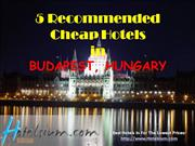 Budapest - 5 Recommended Cheap Hotels