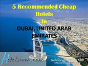 Dubai - 5 Recommended Cheap Hotels