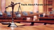 Facts about Parole Crimes