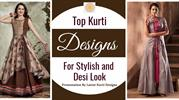 Top Kurti Designs for Stylish and Desi Look