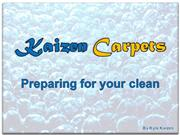 Kaizen Carpet Cleaning - Preparing for your Clean