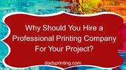 Why Should You Hire a Professional Printing Company For Your Project_