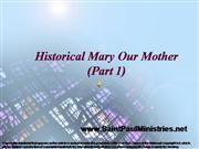 Historical Mary Our Mother1 (Part One)